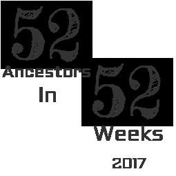 52 Ancestors in 52 Weeks - 2017